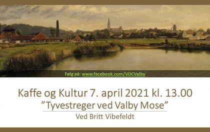 Kaffe og Kultur 7. april 2021 - Tyvestreger ved Valby Mose - Ved Britt Vibefeldt