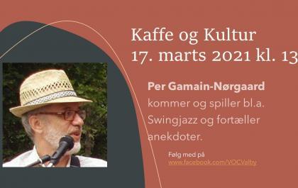 Kaffe & Kultur 17. marts 2021 - Per Gamain-Nørgaard spiller og fortæller