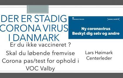 Corona virus er stadig i Danmark