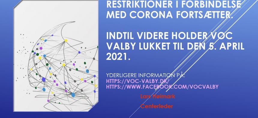 Restriktioner fortsætter i VOC Valby