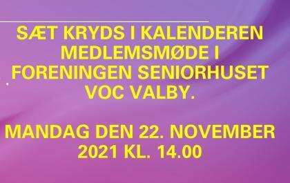 Medlemsmøde i Foreningen Seniorhuset VOC Valby 22. november 2021 kl. 14.00