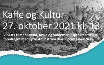 Kaffe og Kultur 27. oktober 2021 - Svend, Knud og Valdemar