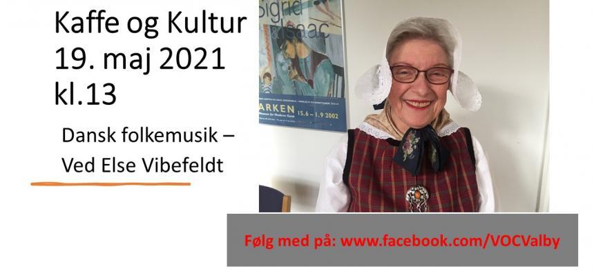 Kaffe og Kultur 19. maj 2021 - Dansk Folkemusik - Ved Else Vibefeldt