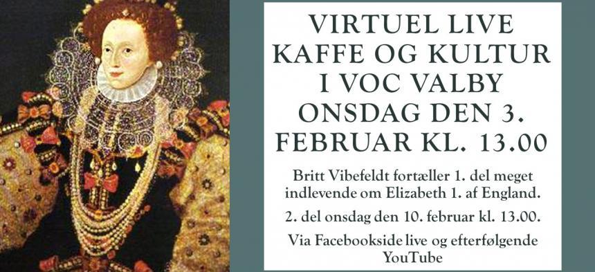 Kaffe og Kultur virtuelt 3. februar 2021 kl. 13.00 - Elizabeth 1. af England