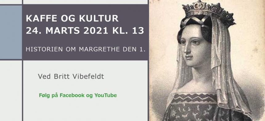 Kaffe og Kultur 24. marts 2021 - Margrethe den 1.