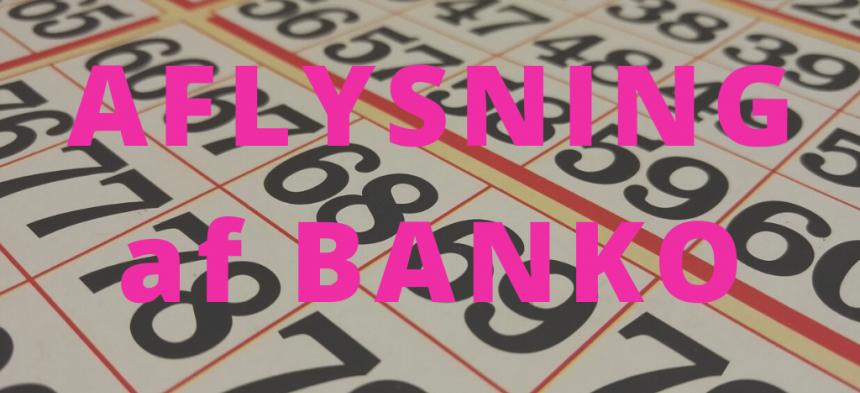 OBS: Aflysning af banko