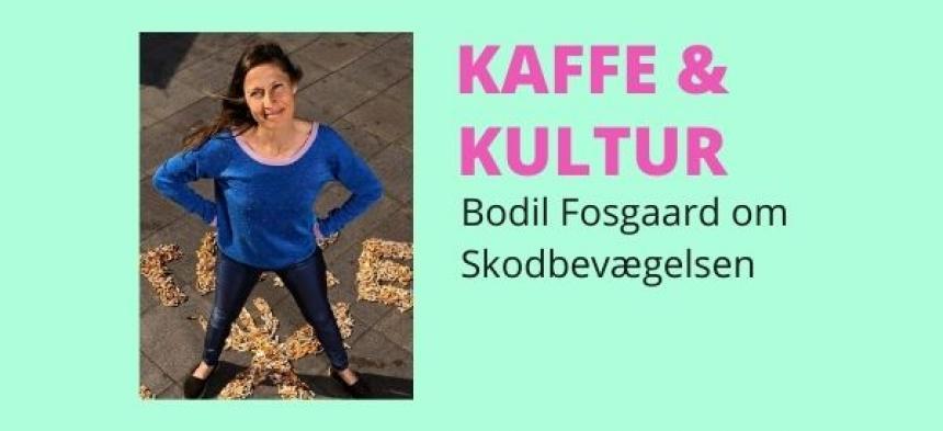 Kaffe & Kultur; Skodbevægelsen